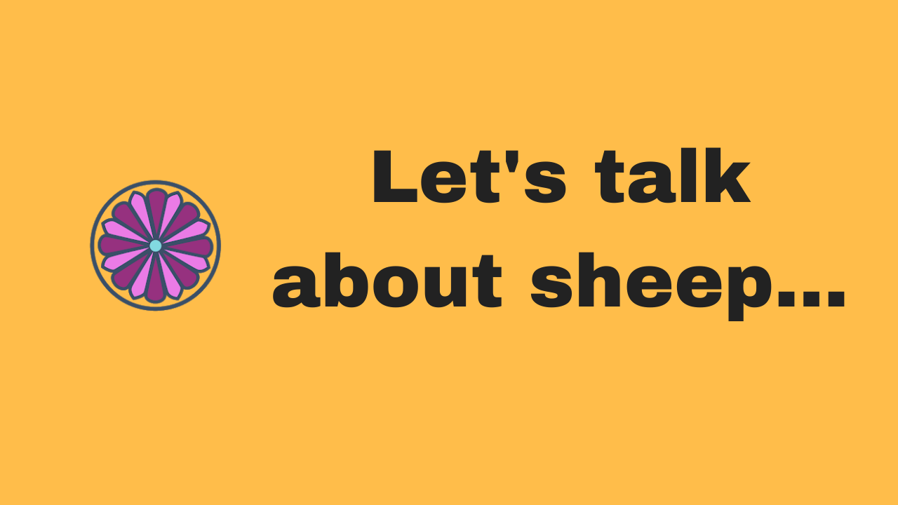 Let's talk about sheep...