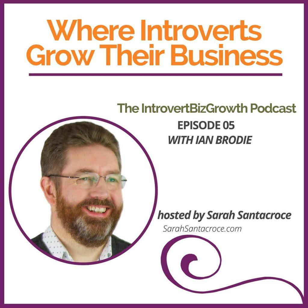 Episode 05, with Ian Brodie