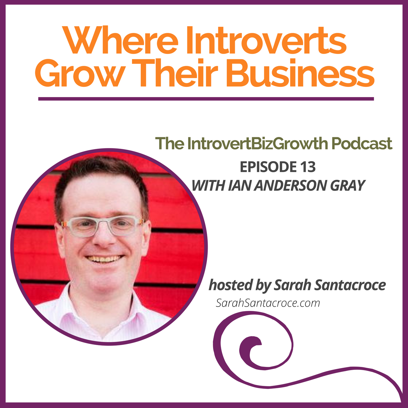 The IntrovertBizGrowth Podcast with Ian Anderson Gray