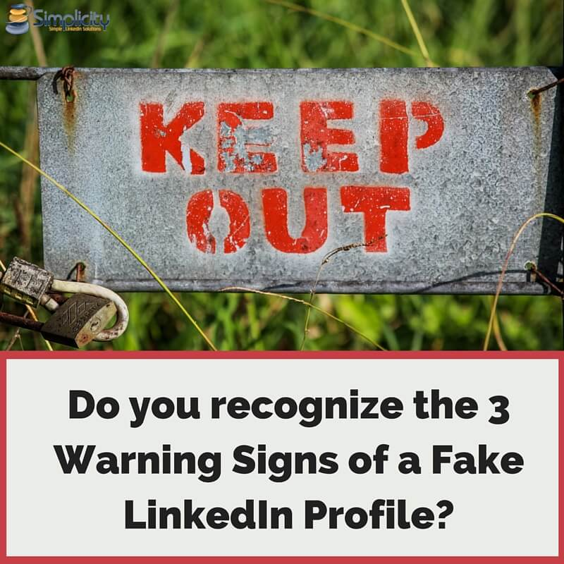 3 Warning Signs of a Fake LinkedIn Profile