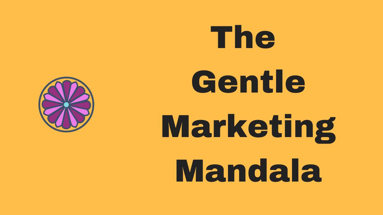 The Gentle Marketing Mandala