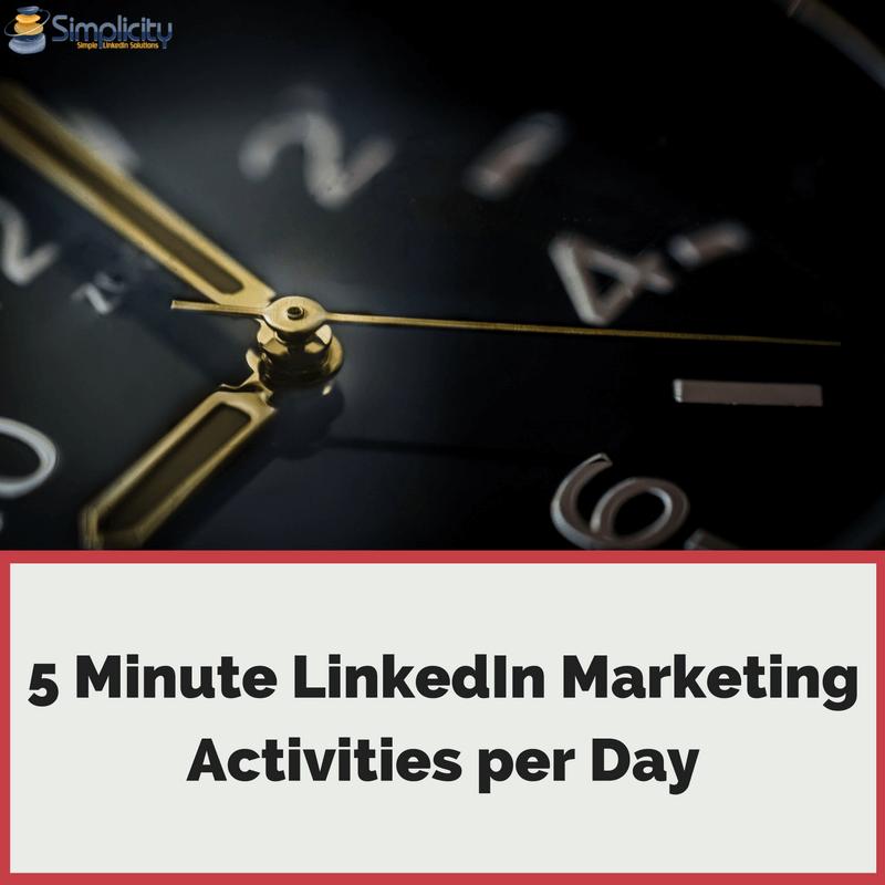 5 Minutes LinkedIn Marketing Activities per Day