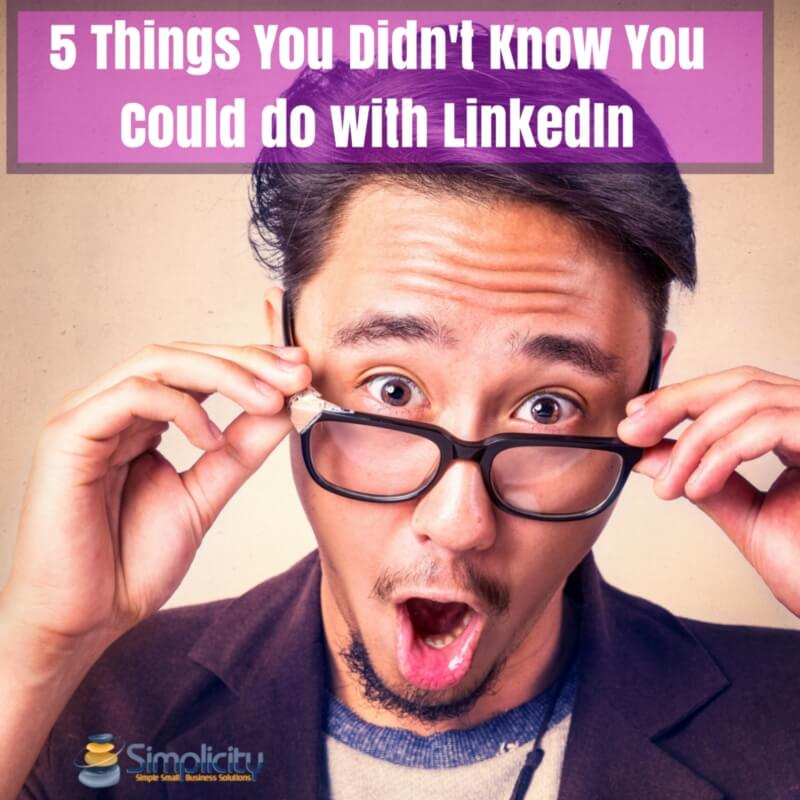 5 Things You Didn't Know You Could do with LinkedIn