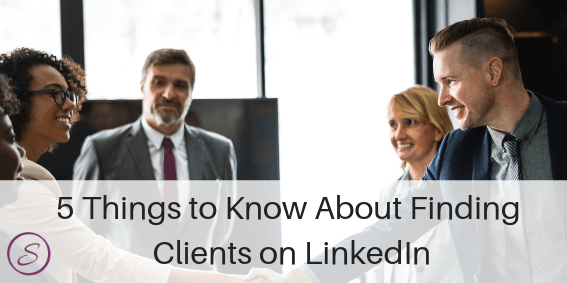 5 Things to Know about Finding Clients on LinkedIn