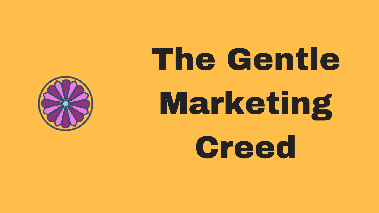 The Gentle Marketing Creed