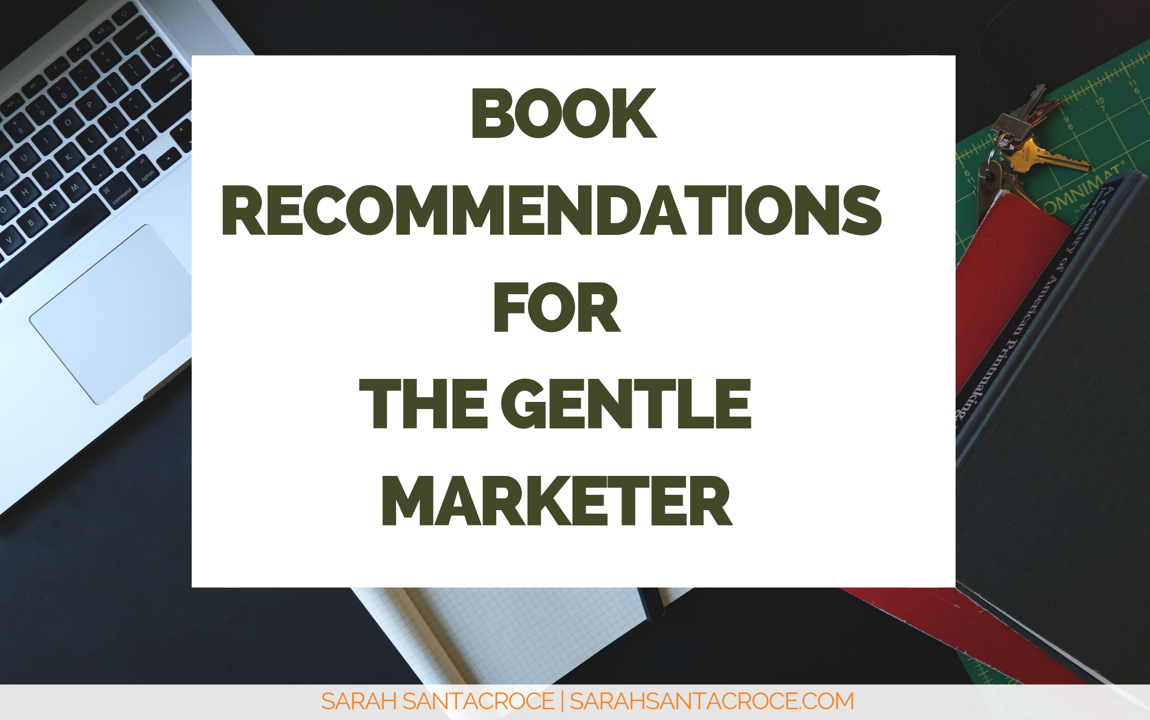Book Recommendations for the Gentle Marketer
