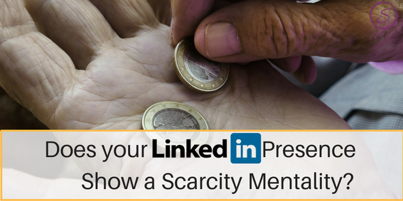 Scarcity Mentality on LinkedIn