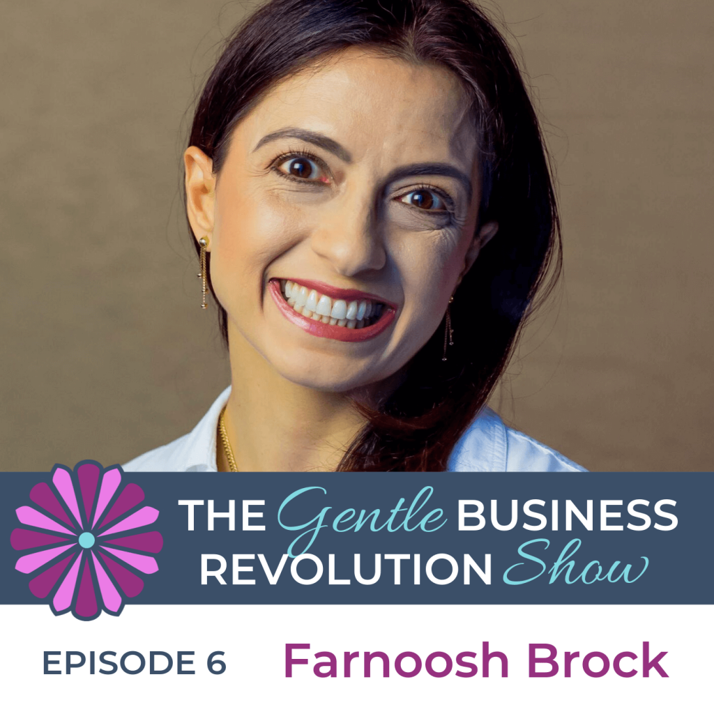 A Mindset of Service for your Conscious Business with Farnoosh Brock