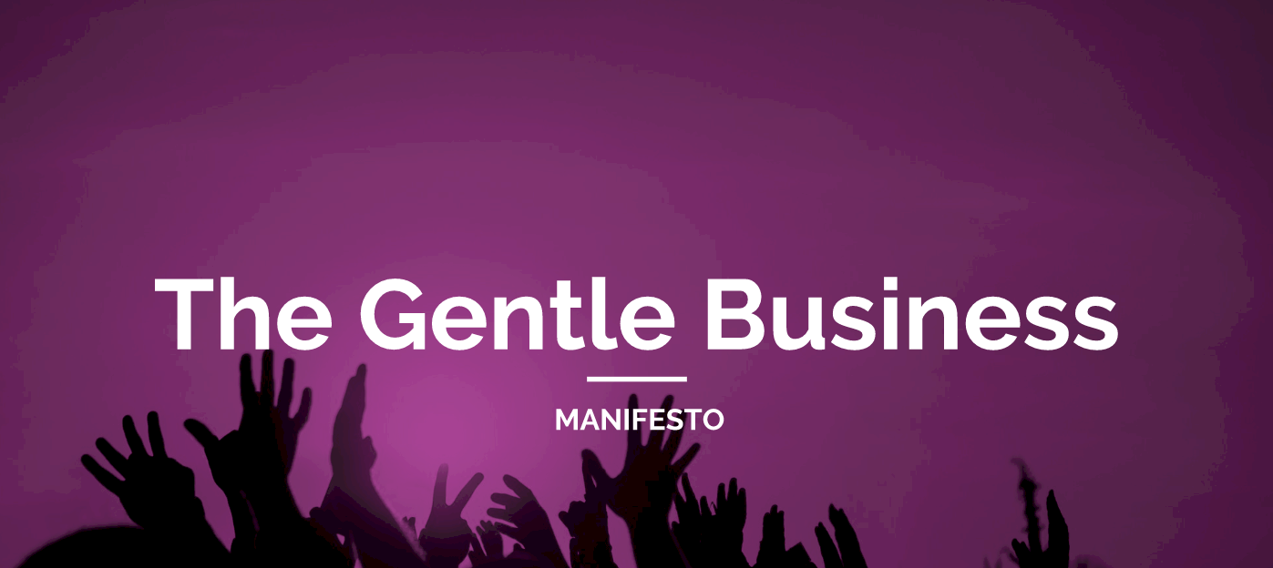 The Gentle Business Revolution Manifesto