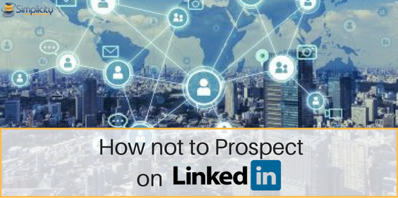 How Not to Prospect on LinkedIn