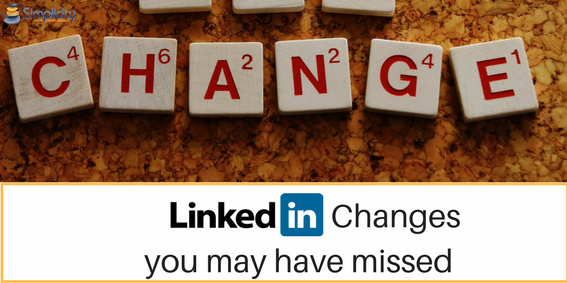 LinkedIn Changes you may have missed