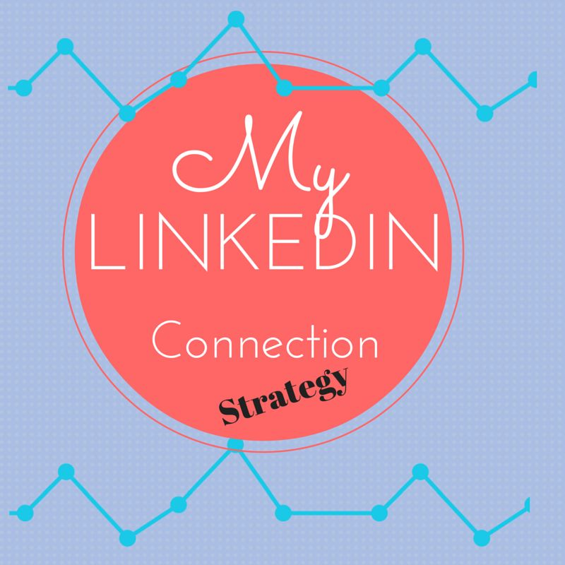 My LinkedIn Connection Strategy