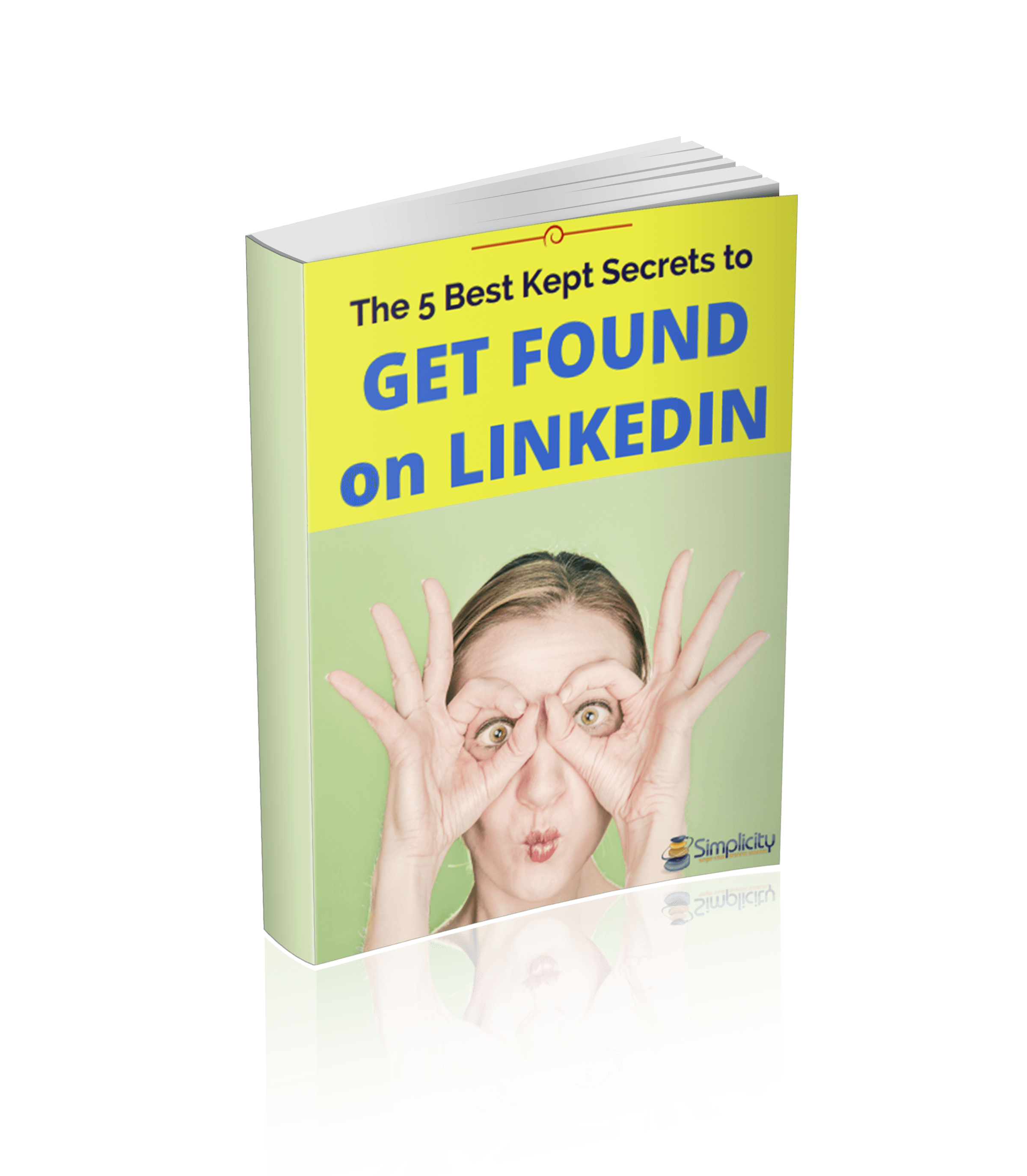 5 Best Kept Secrets To Get Found on LinkedIn